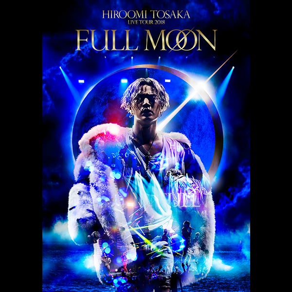 HIROOMI TOSAKA LIVE TOUR 2018 FULL MOON